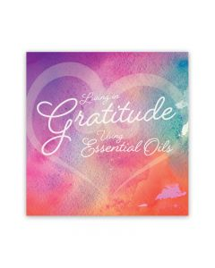 """Living in Gratitude Using Essential Oils"" Booklet"