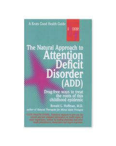 The Natural Approach to Attention Deficit Disorder, by Ronald L. Hoffman, M.D.