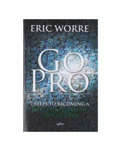 Go Pro: 7 Steps to Becoming A Network Marketing Professional, by Eric Worre