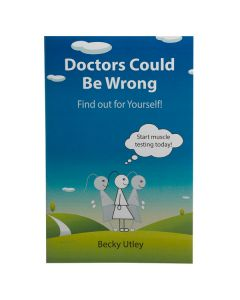 """""""Doctors Could Be Wrong: Find out for Yourself!"""" Booklet by Becky Utley"""