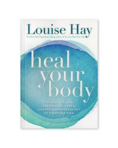 Heal Your Body, by Louise L. Hay