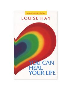 You Can Heal Your Life, 30th Anniversary Edition, by Louise Hay