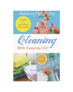 Cleaning with Essential Oil, by Rebecca Park Totilo