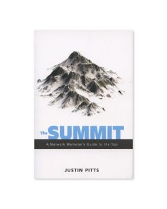 The Summit: A Network Marketer's Guide to the Top, by Justin Pitts