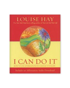 I Can Do It: How to Use Affirmations to Change Your Life, by Louise L. Hay
