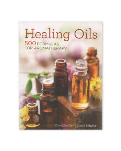 Healing Oils: 500 Formulas for Aromatherapy, by Carol Schiller and David Schiller (2nd Edition)