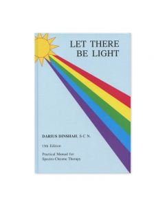 Let There Be Light, by Darius Dinshah, S-C N. (13th Edition)